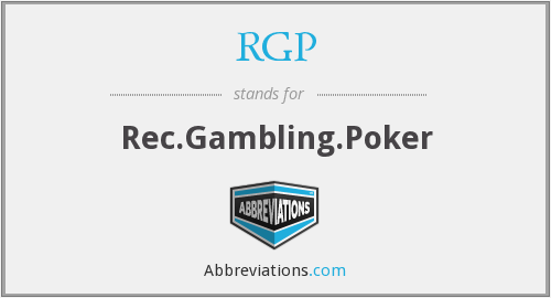 RGP stands for Rec.Gambling.Poker