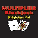 Multiplier Blackjack