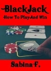 Blackjack: How to Play and Win