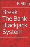 Break The Bank Blackjack System