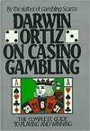 Darwin Ortiz On Casino Gambling
