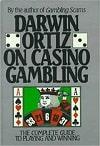 Darwin Ortiz On Casino Gambling