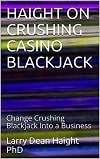 Haight on Crushing Casino Blackjack