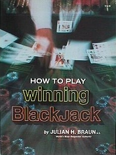 How to Play Winning Blackjack by Julian Braun