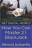 How You Can Master 21 Blackjack Almost Instantly