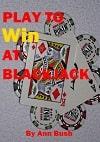 Play to Win at Blackjack