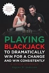 Playing Blackjack to Dramatically Win for a Change
