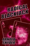 Radical Blackjack by Arnold Snyder