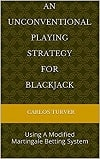An Unconventional Playing Strategy for Blackjack
